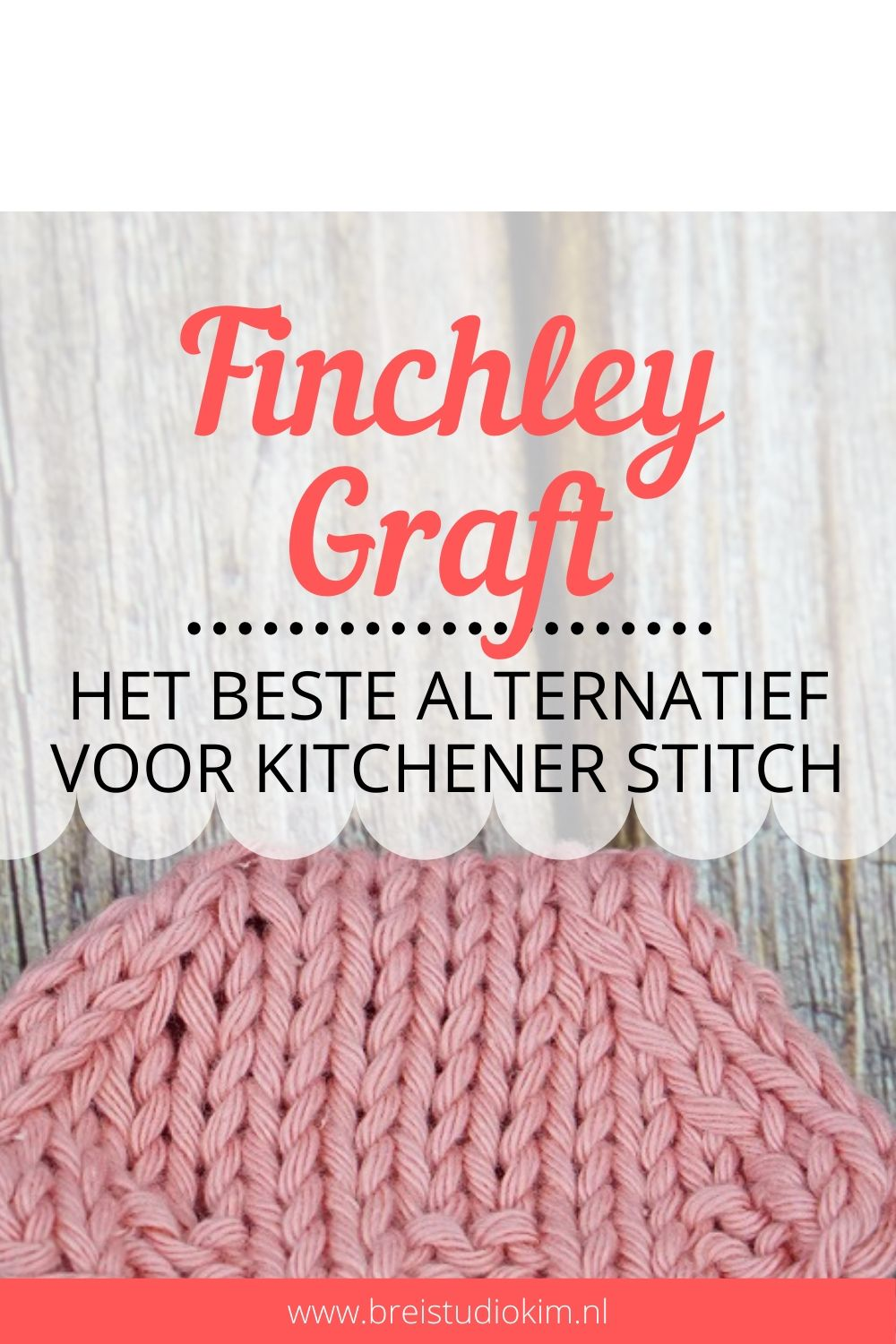 Finchley graft beter dan kitchener stitch