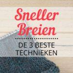 Sneller Breien - De 3 Beste Technieken